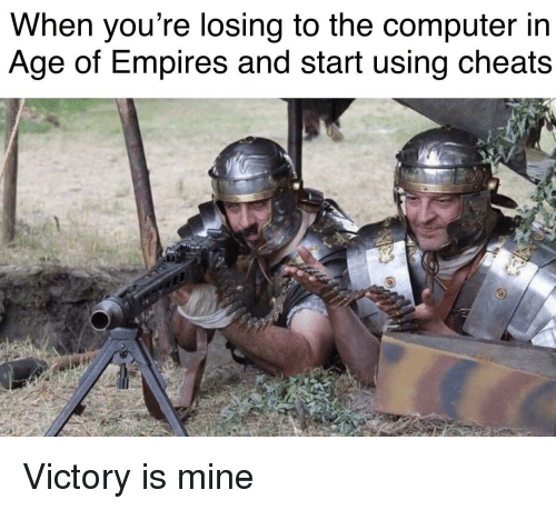 Computer, Age of Empires, and Mine: When you're losing to the computer in  Age of Empires and start using cheats Victory is mine
