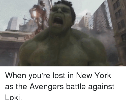 Funny, New York, and Lost: When you're lost in New York as the Avengers battle against Loki.