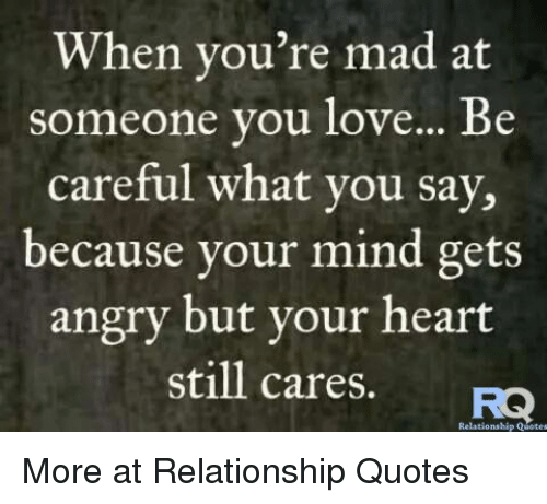 When You\'re Mad at Someone You Love Be Careful What You Say ...