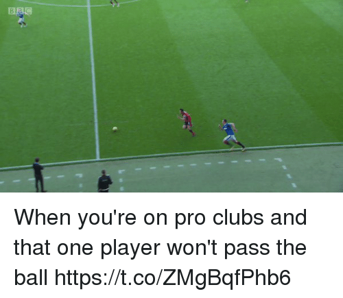 Soccer, Pro, and Player: When you're on pro clubs and that one player won't pass the ball https://t.co/ZMgBqfPhb6