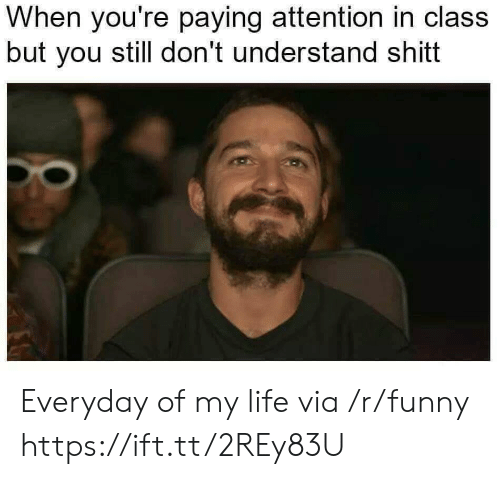 Funny, Life, and Class: When you're paying attention in class  but you still don't understand shitt Everyday of my life via /r/funny https://ift.tt/2REy83U