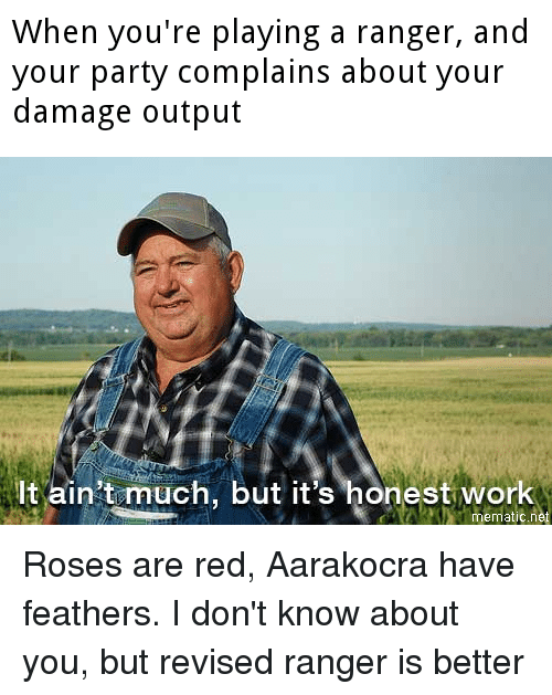 Party, Work, and DnD: When you're playing a ranger, and  your party complains about your  damage output  lt ain't much, but it's honest work  mematic.net