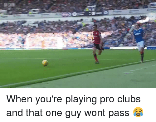 Soccer, Sports, and Pro: When you're playing pro clubs and that one guy wont pass 😂