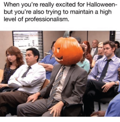 When You're Really Excited for Halloween- But You're Also ...