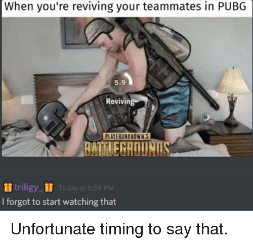 When You Re Reviving Your Teammates In Pubg 59 Reviving