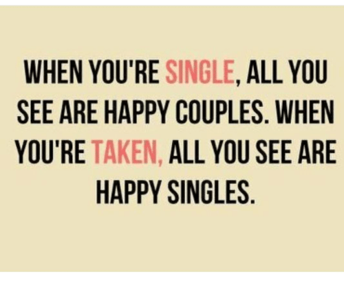 WHEN YOU'RE SINGLE ALL YOU SEE ARE HAPPY COUPLES WHEN YOU'RE