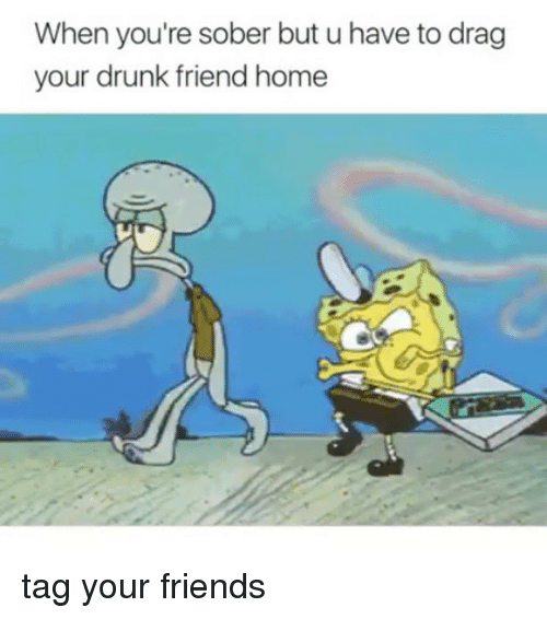 what to do when your friend is drunk