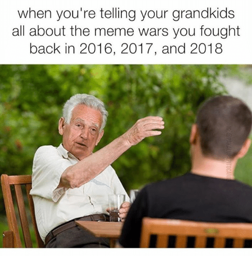 [Image: when-youre-telling-your-grandkids-all-ab...911817.png]