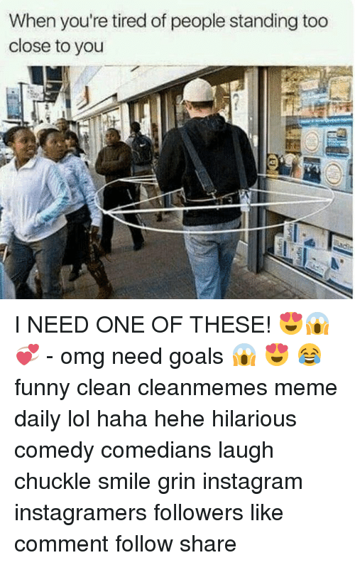 Image of: Grumpy Cat Memes And Funny Clean When Youre Tired Of People Standing The Mighty When Youre Tired Of People Standing Too Close To You Need One Of
