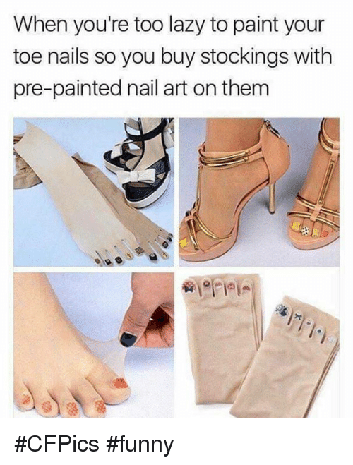 When You\'re Too Lazy to Paint Your Toe Nails So You Buy Stockings ...