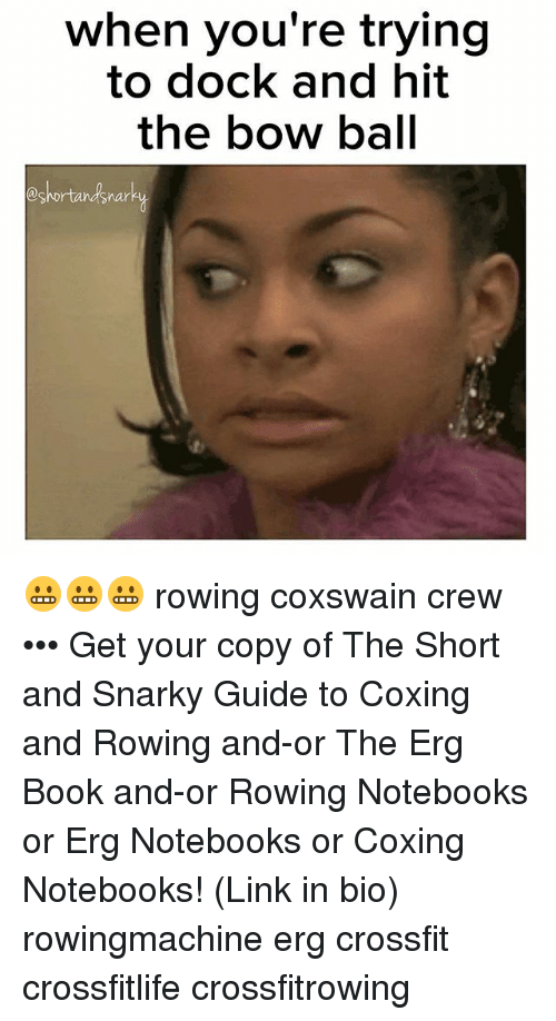Memes, Book, and Crossfit: when you're trying  to dock and hit  the bow ball  @shortandsnar 😬😬😬 rowing coxswain crew ••• Get your copy of The Short and Snarky Guide to Coxing and Rowing and-or The Erg Book and-or Rowing Notebooks or Erg Notebooks or Coxing Notebooks! (Link in bio) rowingmachine erg crossfit crossfitlife crossfitrowing