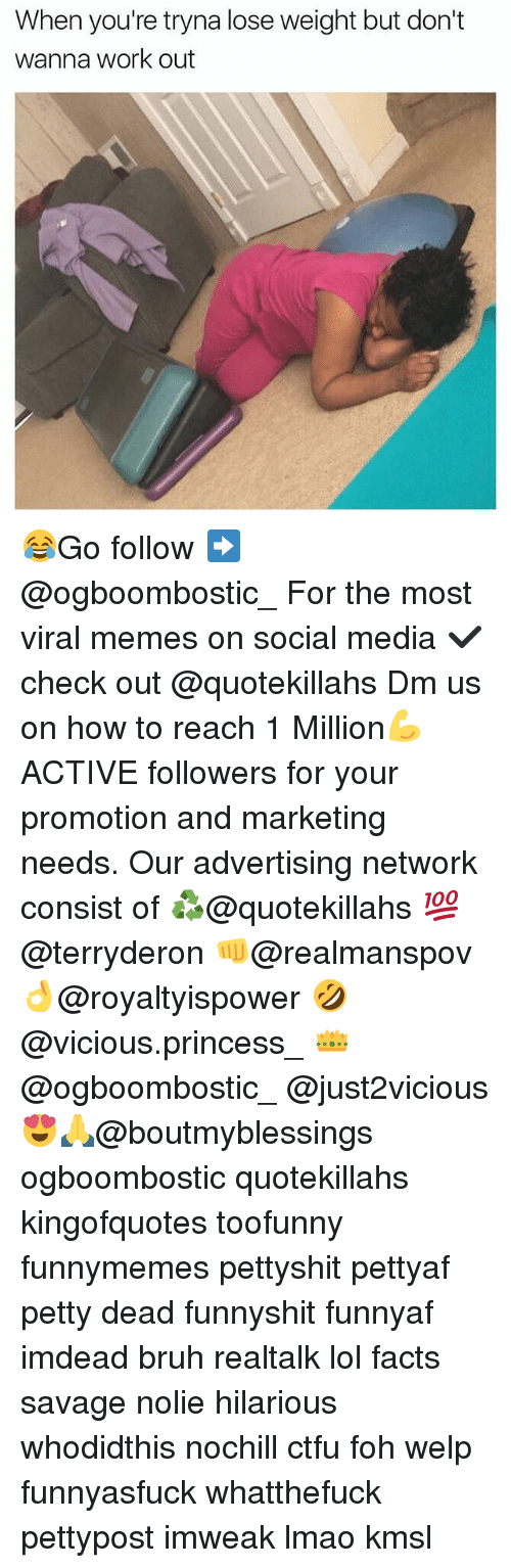 Bruh, Ctfu, and Facts: When you're tryna lose weight but don't  wanna work out 😂Go follow ➡@ogboombostic_ For the most viral memes on social media ✔check out @quotekillahs Dm us on how to reach 1 Million💪ACTIVE followers for your promotion and marketing needs. Our advertising network consist of ♻@quotekillahs 💯@terryderon 👊@realmanspov 👌@royaltyispower 🤣@vicious.princess_ 👑@ogboombostic_ @just2vicious😍🙏@boutmyblessings ogboombostic quotekillahs kingofquotes toofunny funnymemes pettyshit pettyaf petty dead funnyshit funnyaf imdead bruh realtalk lol facts savage nolie hilarious whodidthis nochill ctfu foh welp funnyasfuck whatthefuck pettypost imweak lmao kmsl