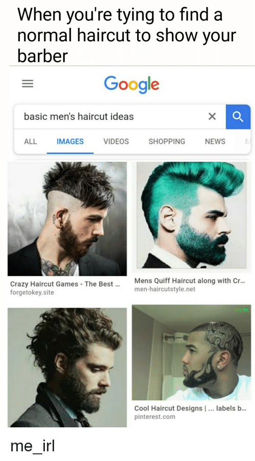 When Youre Tying To Find A Normal Haircut To Show Your Barber