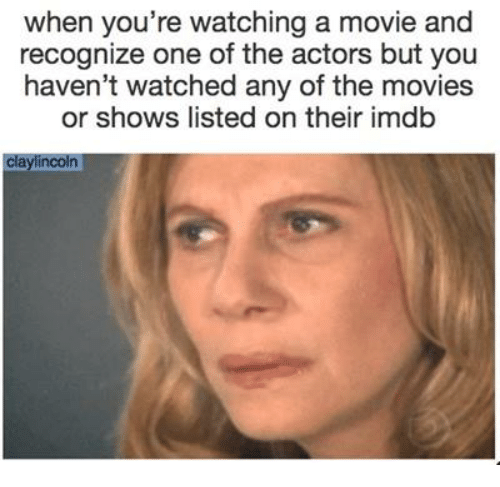 when youre watching a movie and recognize one of the 10287445 ✅ 25 best memes about watching a movie watching a movie memes