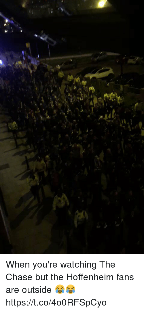 Soccer, Chase, and The Chase: When you're watching The Chase but the Hoffenheim fans are outside 😂😂 https://t.co/4o0RFSpCyo