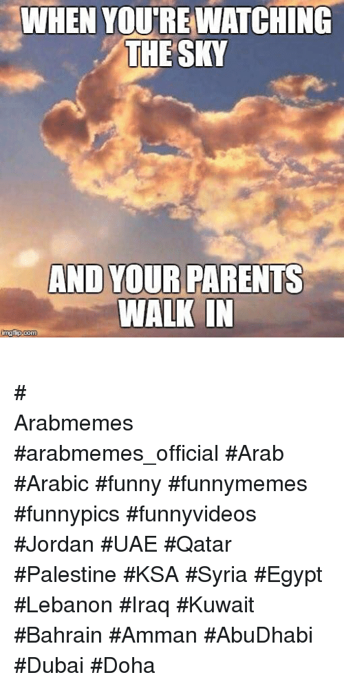 Funny Parents And Iraq When Youre Watching The Sky And Your