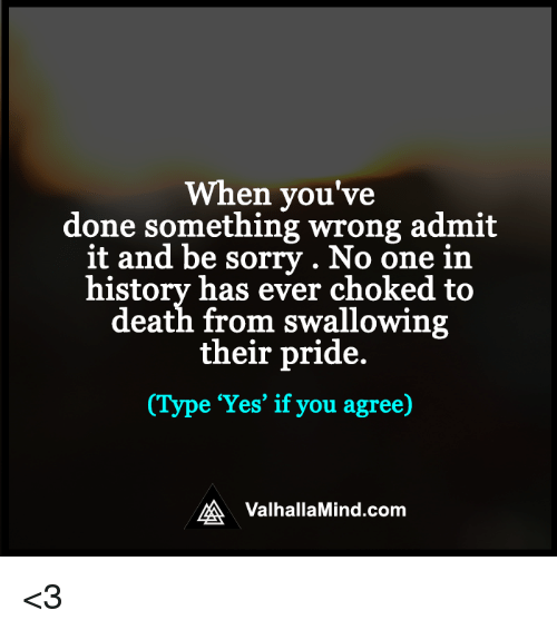if you wrong admit it by To admit you are wrong or have done something wrong: admit definition and synonyms of admit from the online english dictionary.