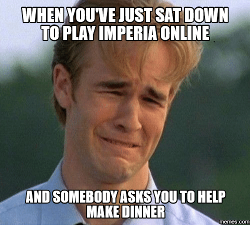 when youve just sat down to play imperia online andsomebody 18075115 ✅ 25 best memes about make a meme online make a meme online memes,Make Online Memes