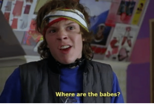 Babes, Where, and The: Where are the babes?
