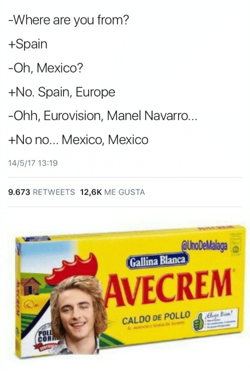 Where Are You From Spain Oh Mexico No Spain Europe Ohh