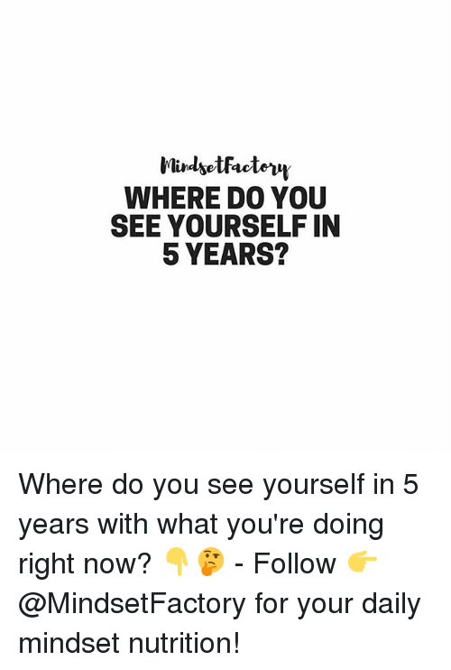 where do you see yourself 5 years from now