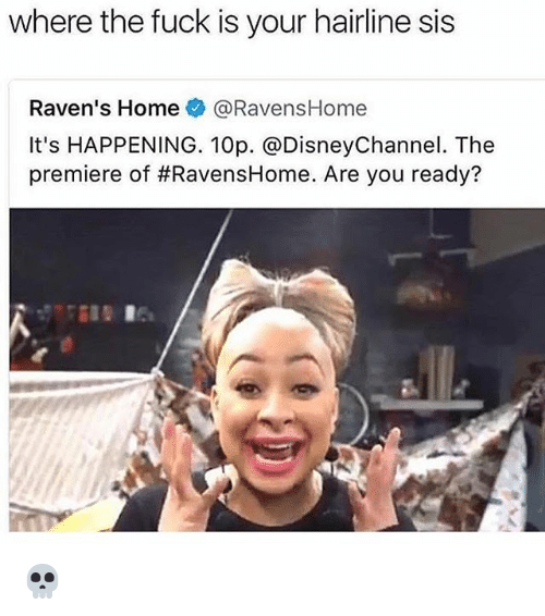 Where The Fuck Is Your Hairline Sis Ravens Home Ravenshome Ravens