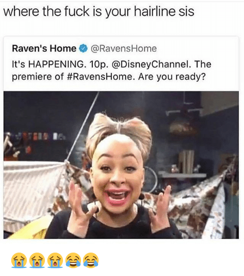 Where The Fuck Is Your Hairline Sis Ravens Home At Ravenshome Its