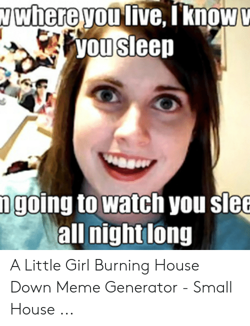 Girl Smiling Burning House Meme |Evil Girl Burning House Meme