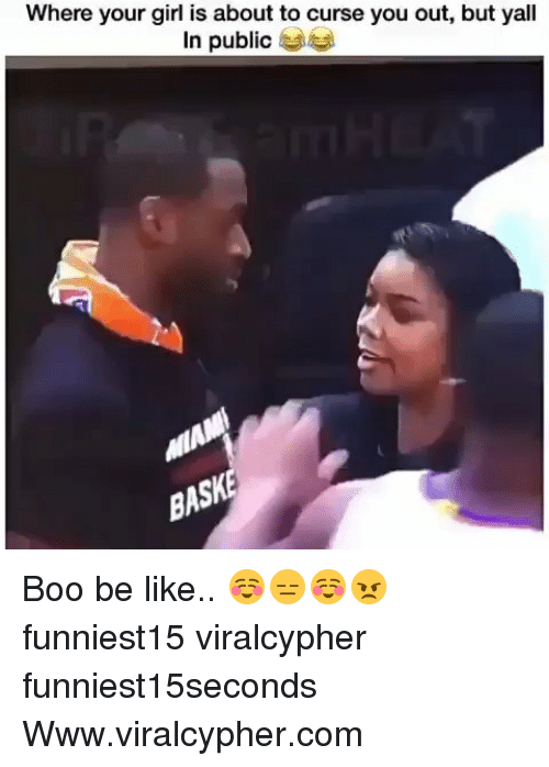 Be Like, Boo, and Funny: Where your girl is about to curse you out, but yall  In public  BAS Boo be like.. ☺😑☺😠 funniest15 viralcypher funniest15seconds Www.viralcypher.com