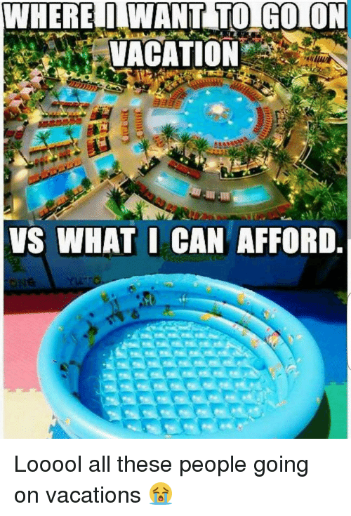 25 best memes about going on vacation going on vacation for Where can i go on vacation