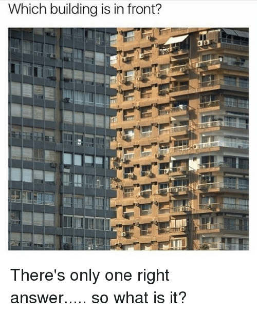 which building is in front there s only one right answer so what is