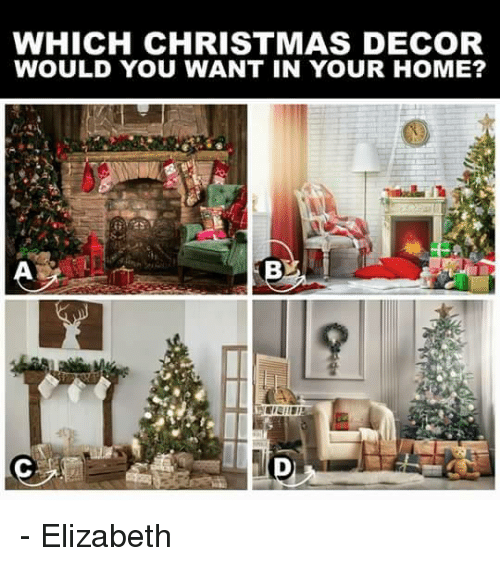 Which Christmas Decor Would You Want In Your Home Elizabeth