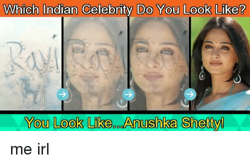 Which Indian Celebrity Do You Look Like You Look Likedeanushka