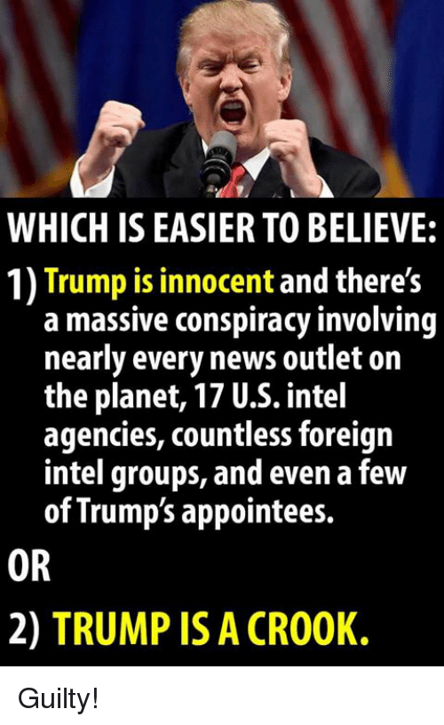 News, Intel, and Trump: WHICH IS EASIER TO BELIEVE: 1) Trump