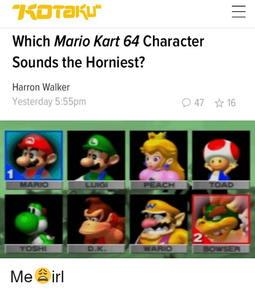 Which Mario Kart 64 Character Sounds The Horniest Harron