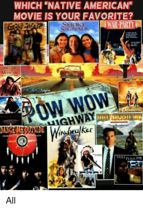 Which Native American Movie Is Your Favorite Signals Mohicans Ow