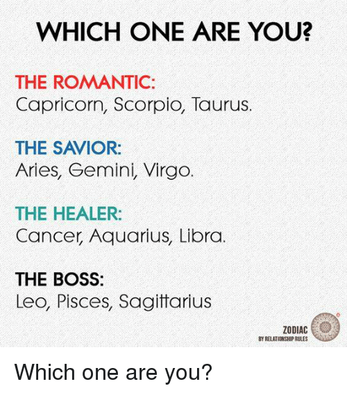 WHICH ONE ARE YOU? THE ROMANTIC Capricorn Scorpio Taurus THE
