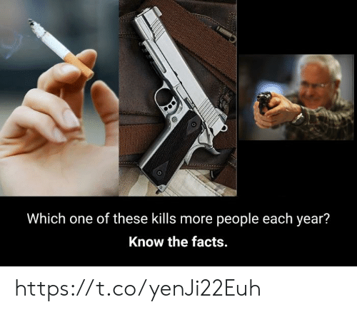 Facts, One, and More: Which one of these kills more people each year?  Know the facts. https://t.co/yenJi22Euh