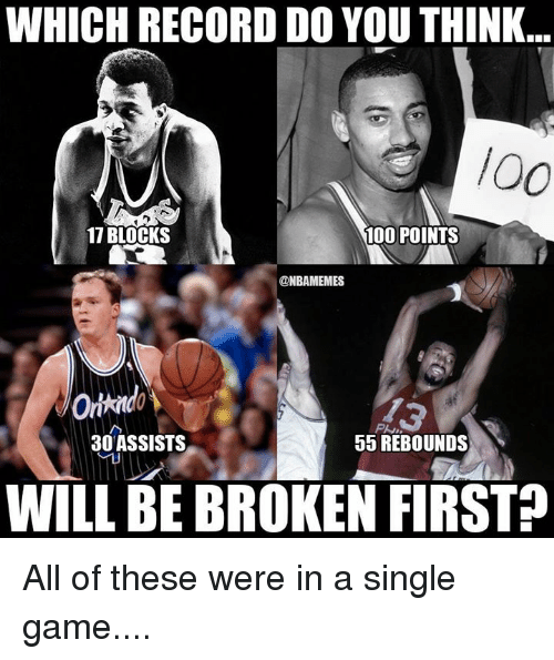 Anaconda, Nba, and Game: WHICH RECORD DO YOU THINK  /0o  17 BLOCKS  100 POINTS  @NBAMEMES  30 ASSISTS  55 REBOUNDS  WILL BE BROKEN FIRST? All of these were in a single game....