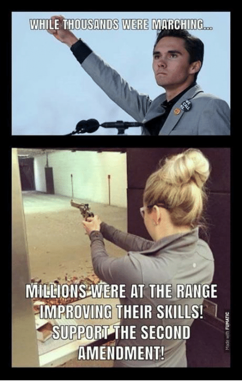Memes, 🤖, and Second Amendment: WHILE THOUSANDS WERE MARCHING  MUHIONSEMERE AT THE RANGE  IMPROVING THEIR SKILLS!  SUPPORT THE SECOND  AMENDMENT