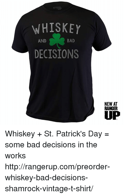 whiskey bad and decisions newat ranger up whiskey st 14561718 ✅ 25 best memes about shamrock shamrock memes