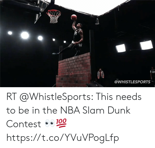 me.me: @WHISTLESPORTS RT @WhistleSports: This needs to be in the NBA Slam Dunk Contest 👀💯 https://t.co/YVuVPogLfp