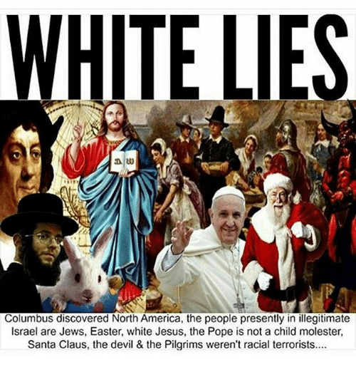 WHITE LIES Columbus Discovered North America The People