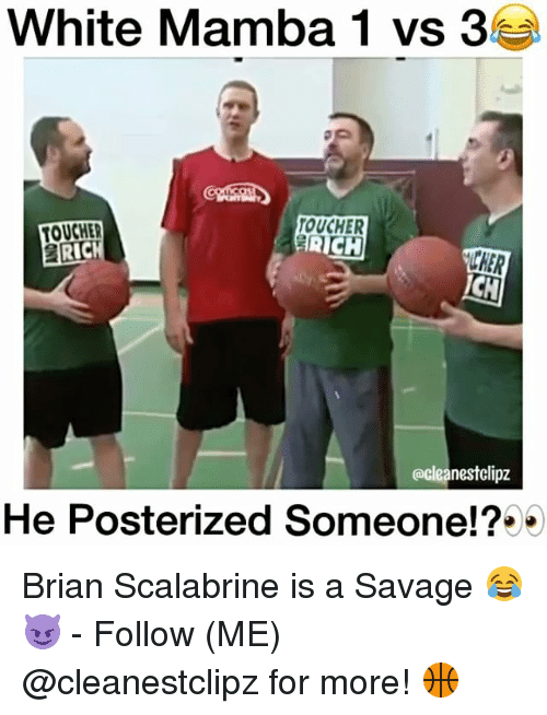 Memes, Brian Scalabrine, and 🤖: White Mamba 1 vs 3  TOUCHER  TOUGHER  RICH  RICK  LHER  CH  cleanestclipz  He Posterized Someone!? Brian Scalabrine is a Savage 😂😈 - Follow (ME) @cleanestclipz for more! 🏀