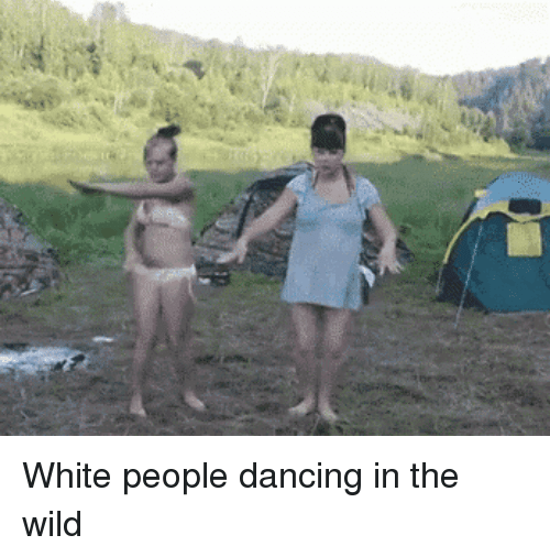Dancing, White People, and White: White people dancing in the wild