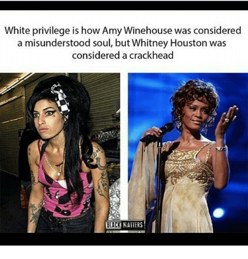 crackhead memes and whitney houston white privilege is how amy winehouse was considered whitney black white43 white