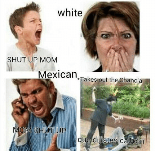 White Shut Up Mom Mexican Takes Out The Chancla Mom Shut