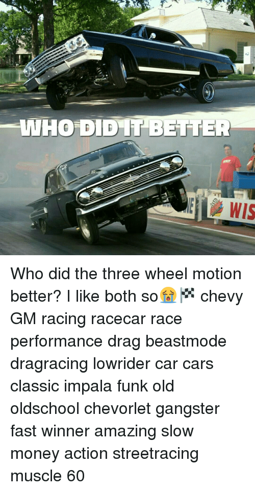 WHO DID IT BETTER Who Did the Three Wheel Motion Better? I Like Both ...