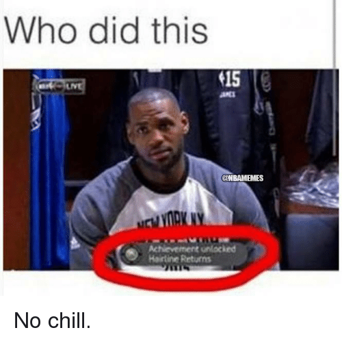 Chill, Nba, and No Chill: Who did this  @NBAMEMES  Hartine Returns No chill.