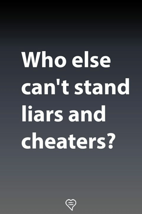 Memes, 🤖, and Who: Who else  can't stand  liars and  cheaters?